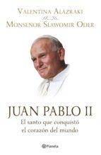 Juan Pablo II. El santo que conquistó el corazón (ebook)