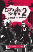 El chico sin destino (Corazón negro 2) (ebook)