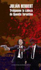 Tráiganme la cabeza de Quentin Tarantino (ebook)
