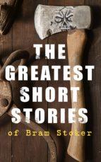The Greatest Short Stories of Bram Stoker (ebook)
