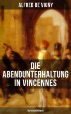 Die Abendunterhaltung in Vincennes (Historischer Roman) (ebook)