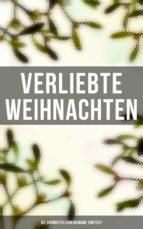 Verliebte Weihnachten: Die schönsten Liebesromane zum Fest (ebook)