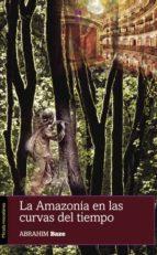 LA AMAZONÍA EN LAS CURVAS DEL TIEMPO