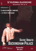 Buckingham Palace - L'ultima illusione ep. #4 di 8 (ebook)