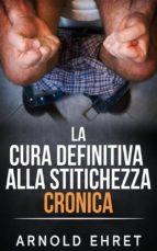 La Cura Definitiva alla Stitichezza Cronica (ebook)