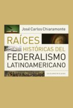 Raíces históricas del federalismo latinoamericano (ebook)