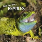 How they live... Reptiles (ebook)