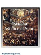 ESCUCHA: ASI DICE EL SEÑOR.