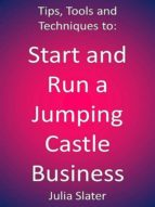 START AND RUN A JUMPING CASTLE BUSINESS