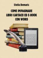 Come impaginare libri cartacei ed e-book con Word (ebook)