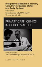 Integrative Medicine in Primary Care, Part II: Disease States and Body Systems, An Issue of Primary Care Clinics in Office Practice - E-Book (ebook)
