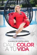 Dale Color A Tu Vida (ebook)