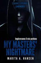 """My Masters' Nightmare Stagione 1, Episodio 11 """"compimento"""" (ebook)"""