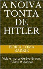 A Noiva Tonta De Hitler (ebook)