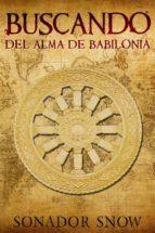 Buscando El Alma De Babilonia (ebook)