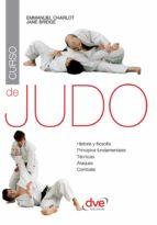 Curso de judo. Historia y filosofia, principios fundamentales, tecnicas, ataques, combate