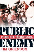 PUBLIC ENEMY: INSIDE THE TERRORDOME