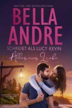 Alles aus Liebe  (Liebesgeschichten von Walker Island 4) (ebook)