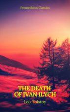 The Death of Ivan Ilych (Prometheus Classics) (ebook)