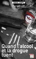 Quand l'alcool et la drogue tuent (ebook)