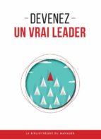 Devenez un vrai leader (ebook)