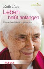 Leben heißt anfangen (ebook)