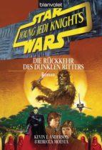 STAR WARS. YOUNG JEDI KNIGHTS 5. DIE RÜCKKEHR DES DUNKLEN RITTERS