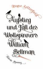 Aufstieg und Fall des Wollspinners William Bellman (ebook)