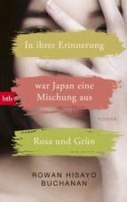 IN IHRER ERINNERUNG WAR JAPAN EINE MISCHUNG AUS ROSA UND GRÜN