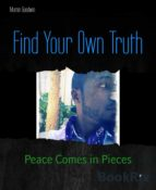 FIND YOUR OWN TRUTH
