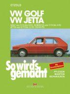 VW Golf 9/74 bis 8/83, Scirocco von 3/74 bis 4/81, Jetta von 8/79 bis 12/83 (ebook)
