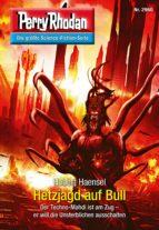 Perry Rhodan 2960: Hetzjagd auf Bull (ebook)
