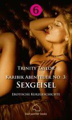 KARIBIK-ABENTEUER NO. 3: SEXGEISEL   EROTISCHE KURZGESCHICHTE