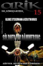 Arik der Schwertkämpfer 15: Söldner der Dämmerung (ebook)