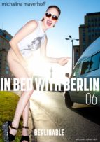 IN BED WITH BERLIN - EPISODE 6