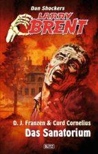 Larry Brent - Neue Fälle 10: Das Sanatorium (ebook)
