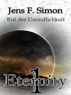 RUF DER UNENDLICHKEIT (ETERNITY BD.1)