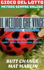 Il Metodo Che Vince: gioco del lotto Estensione Primaria   Butt Change by Mat Marlin (ebook)