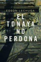 EL TONAYA NO PERDONA
