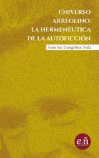 UNIVERSO ARREOLINO: LA HERMENEÚTICA DE LA AUTOFICCIÓN