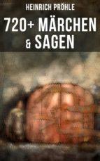 Heinrich Pröhle: 720+ Märchen & Sagen (ebook)