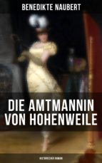 Die Amtmannin von Hohenweile (Historischer Roman) (ebook)
