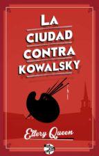 La ciudad contra Kowalsky (ebook)