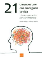 21 creences que ens amarguen la vida (ebook)