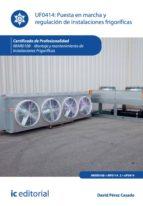 Puesta en marcha y regulación de instalaciones frigoríficas. IMAR0108