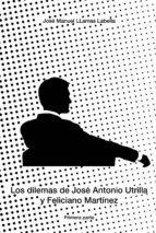 Los dilemas de José Antonio Utrilla y Feliciano Martínez (ebook)