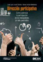 Dirección participativa. Cómo potenciar la participación de los trabajadores; un reto para todos