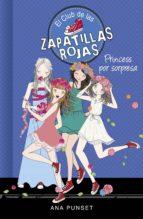 Princess por sorpresa (Serie El Club de las Zapatillas Rojas 14) (ebook)