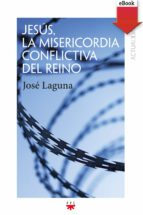Jesús, la misericordia conflictiva del reino (eBook-ePub) (eBook)