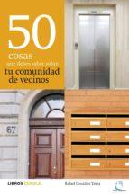 50 COSAS QUE DEBES SABER SOBRE TU COMUNIDAD DE VECINOS